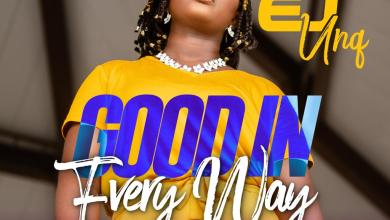"Photo of EJ UNQ Testifies God is ""Good In Every Way"" – New Single / Video"