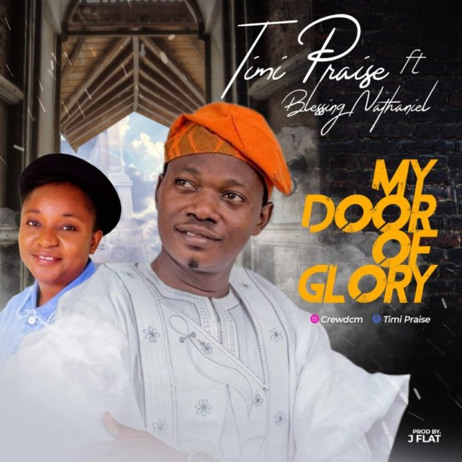 Timi Praise - My Door of Glory