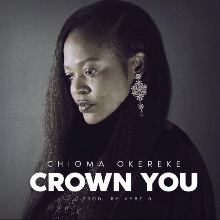 Chioma Okereke - Crown You