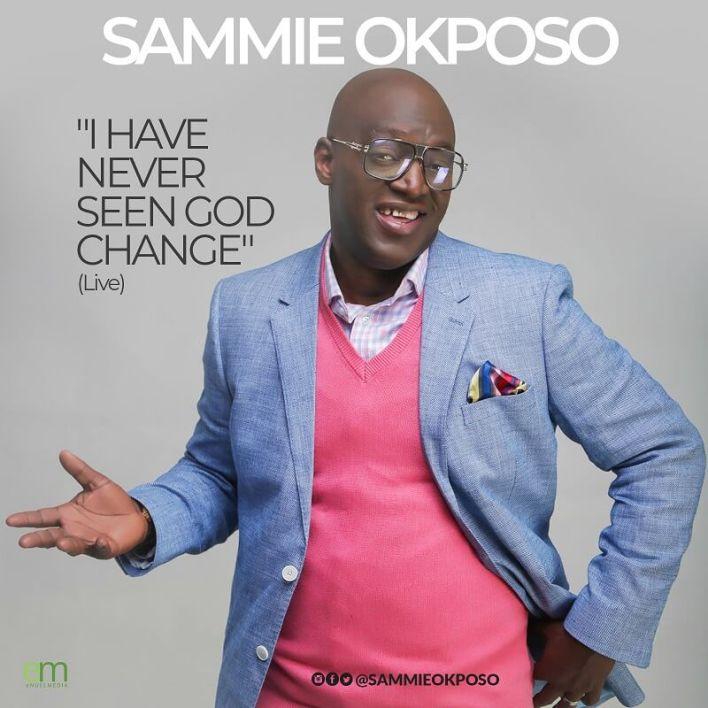 Sammie Okposo - I-Have-Never-Seen-God-Change