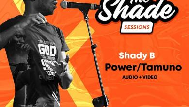 Photo of The Shade Sessions: 'Power/Tamuno' – a Moving Song from Shady B