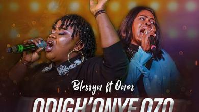 "Photo of Blessyn – ""Odighonye Ozo"" (Nobody Else) feat. Onos Ariyo."