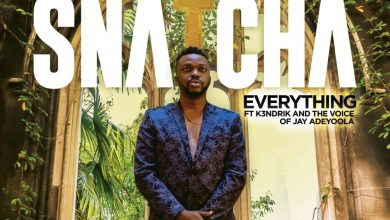 Snatcha-Everything-ft-Voice-of-Jay-Adeyoola-K3ndrick-