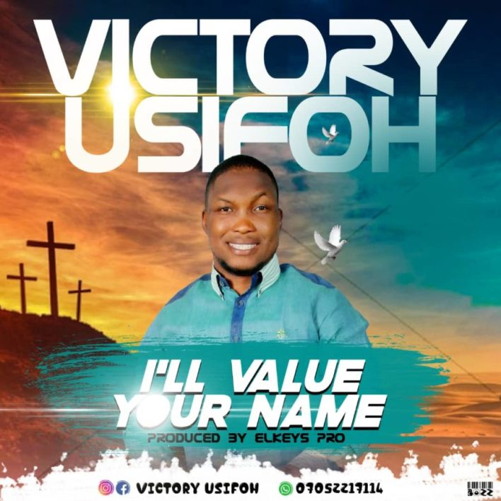 Victory-Usifoh-Ill-Value-Your-Name
