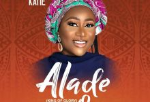 Photo of Music: Katie – Alade Ogo (King of Glory)