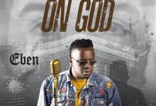 "Photo of Eben Releases New Song & Video ""On God"""