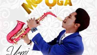 """Photo of Yemi Babatunde Releases Debut Single """"Mo Gbe Oga"""" ft. Oyenike, Dieko & Jimi Adeboye"""