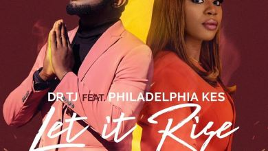 "Photo of Music: Dr TJ – ""Let it Rise"" feat. Philadephia Kes"