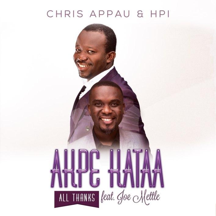 Akpe Kataa (All Thanks) - Chris Appau ft. Joe Mettle