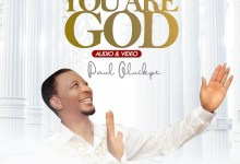 "Photo of Paul Oluikpe Drops New Song ""You Are God"""