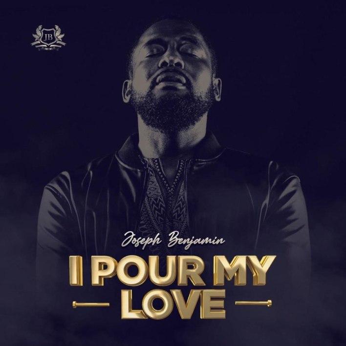 Joseph Benjamin_I Pour My Love