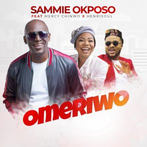 OmeriwoSammie-Okposo-Ft-Mercy-Chinwo-Henrisoul-