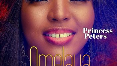 """Photo of Princess Peters Drops New Song """"Omelaya"""" (He Has Done It)"""