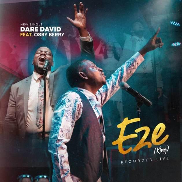 Eze (King) - Dare David ft. Osby Berry
