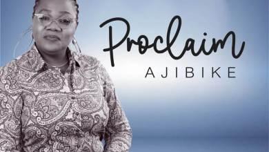 Proclaim - Ajibike