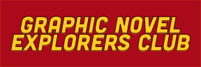 Graphic Novel Explorers Club, Comic Book Podcast, Graphic Novel Podcast