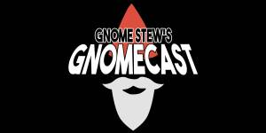 Gnomecast #16 – The Eight Types of Fun