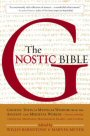 The Gnostic Bible, edited by Barnstone and Meyer