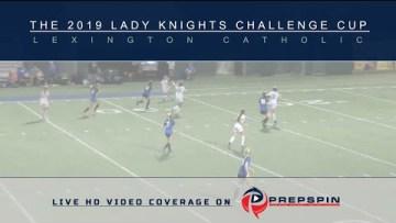 Lexington Catholic vs Simon Kenton  – 2019 Lady Knights Challenge Cup