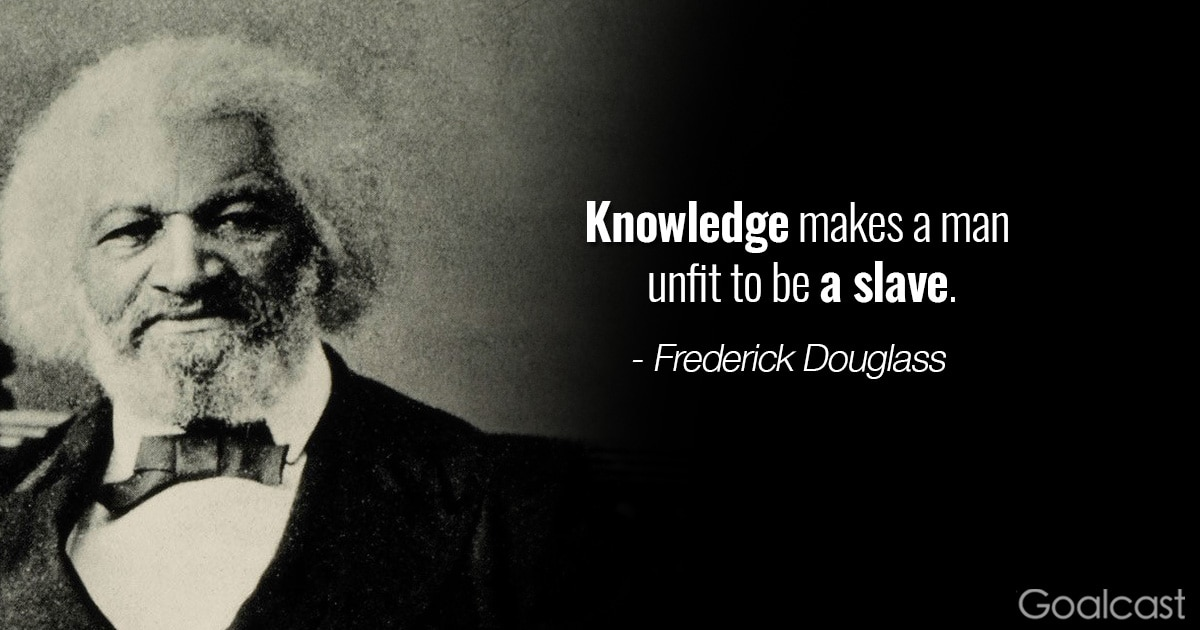 22 Frederick Douglass Quotes to Make You Fight to Stop Ignorance