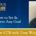 How to Set and Achieve Any Goal Episode 278 Tony Woodall on JV Crum III Conscious Millionaire Podcast Business Coaching for Conscious Entrepreneurs