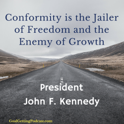 Conformity is the Jailer of Freedom and the Enemy of Growth