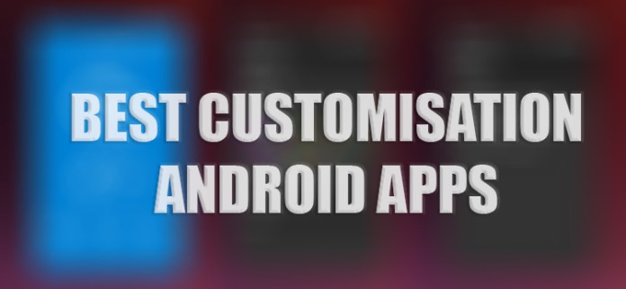 best customization android app