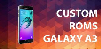 best custom roms for galaxy a3