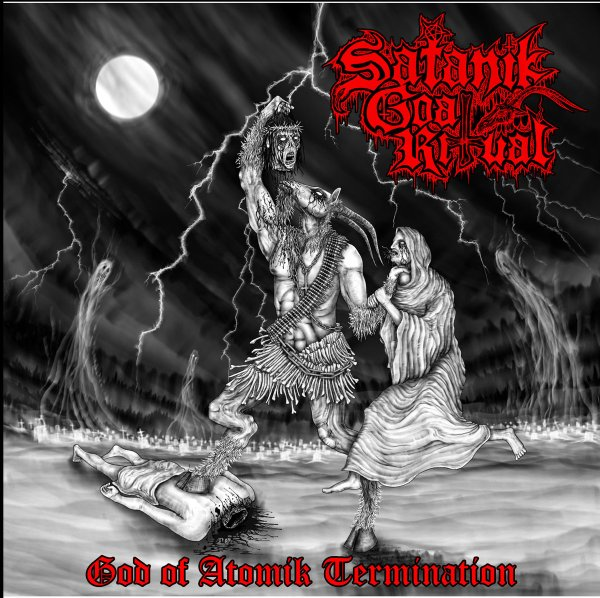 Satanik Goat Ritual God of Atomik Termination