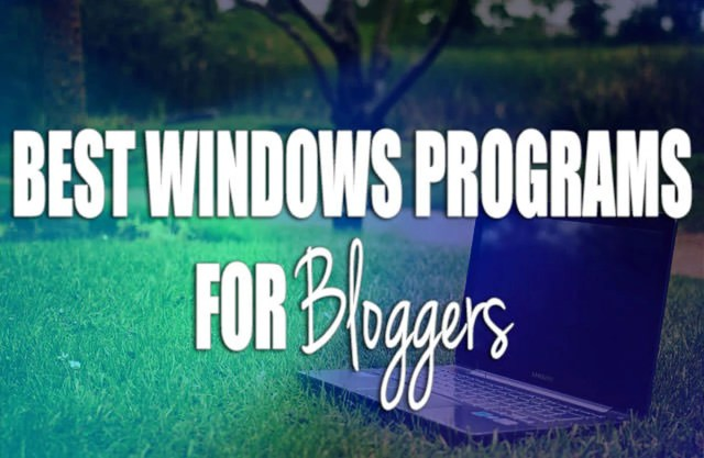 Top windows programs for bloggers