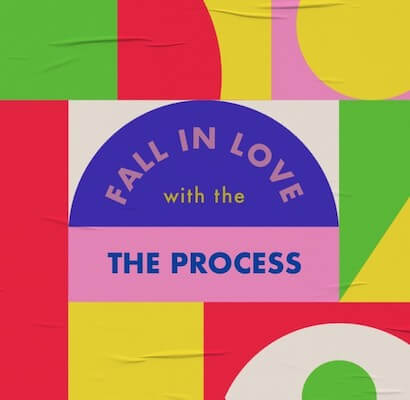 """Colorful geometric graphic sample that reads """"fall in love with the process"""""""