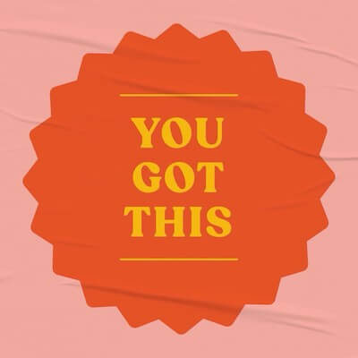"""A red graphic that reads """"you got this"""""""