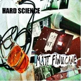 Matt Finucane 'Hard Science' (Light Crude)