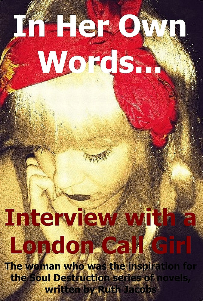 "Interview – Ruth Jacobs – Author of "" In Her Own Words, Interview With A London Call Girl"""
