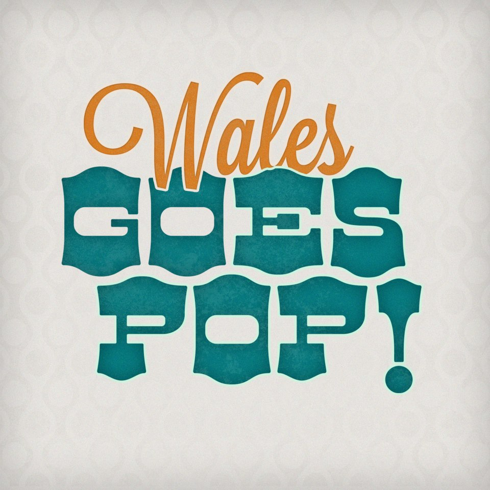 WIN A PAIR OF TICKETS TO WALES GOES POP!