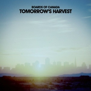 Boards of Canada – Tomorrow's Harvest (Warp)