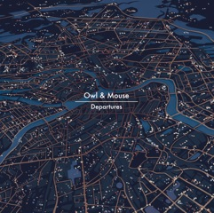 Owl&Mouse - Departures