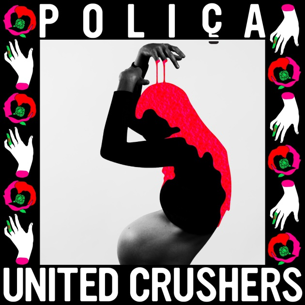 Poliça – United Crushers (Memphis Industries)