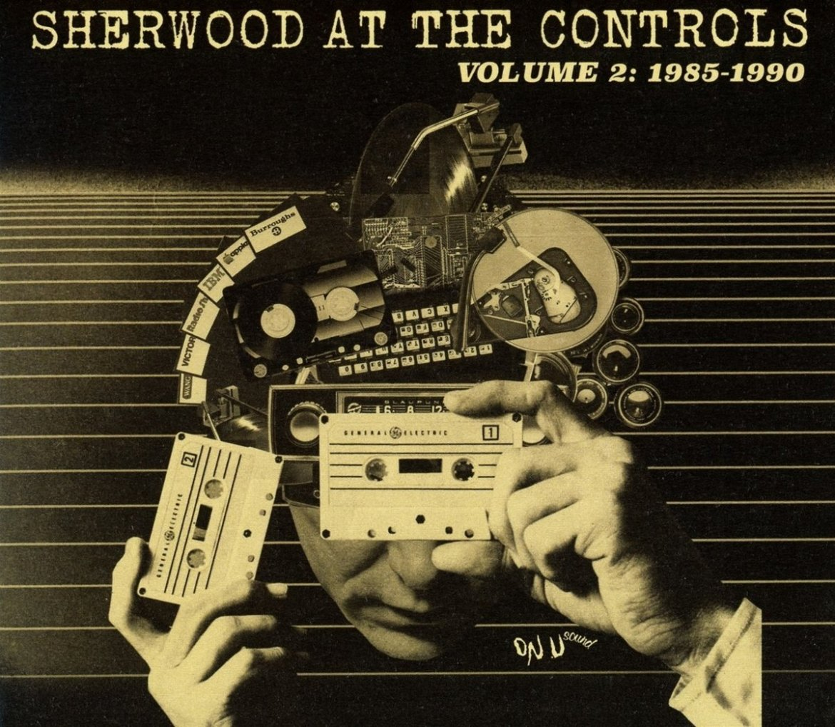 Various Artists – Sherwood At The Controls Volume 2: 1985-1990 (On-U Sound)