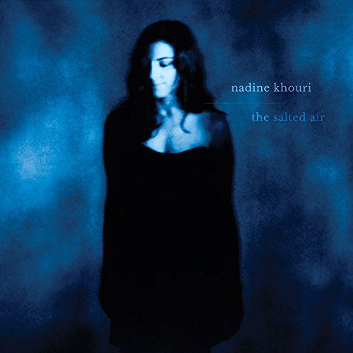 Nadine Khouri – The Salted Air (One Flash Records)