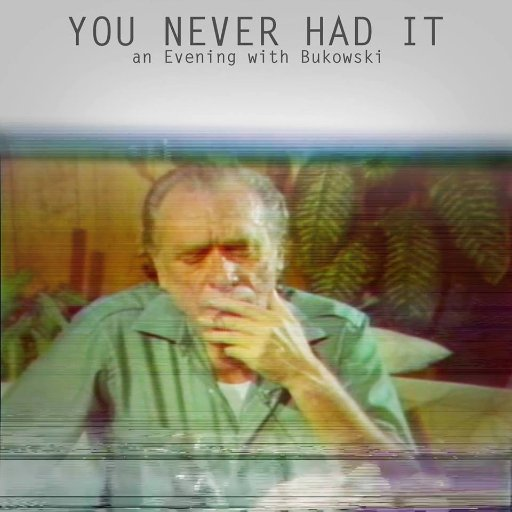 FILM: You Never Had It: An Evening With Bukowski (Matteo Borgardt – Glasgow Short Film Festival 2017)