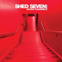 Shed Seven - Instant Pleasures (BMG)