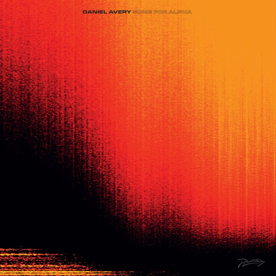 Daniel Avery – Song for Alpha (Phantasy)