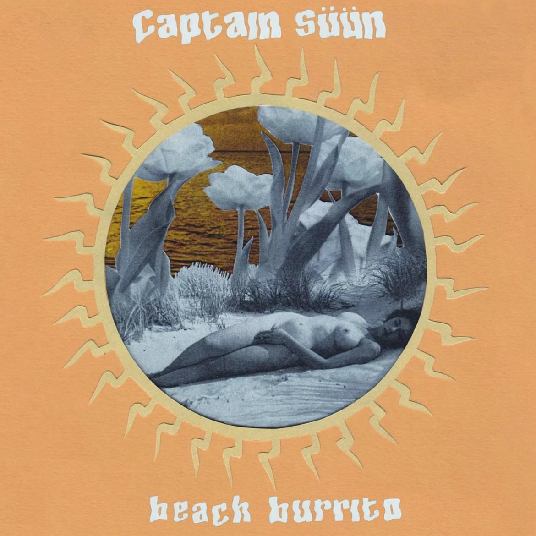 Captain Süün – Beach Burrito (Stolen Body)