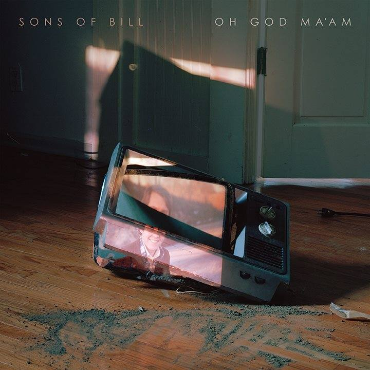 Sons of Bill – Oh God Ma'am (Loose)