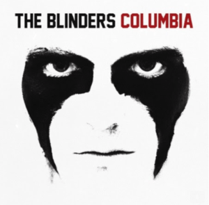 The Blinders – Columbia (Modern Sky)
