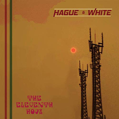 Hague and White – The Eleventh Hour (Monks Road Records)