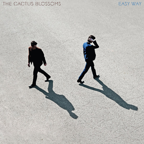 The Cactus Blossoms – Easy Way (Walkie Talkie Records)