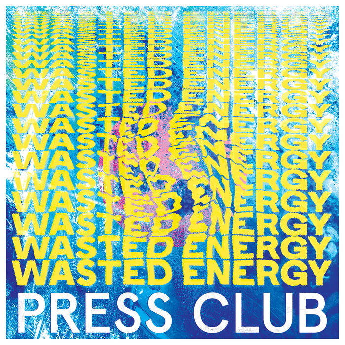 Press Club – Wasted Energy (Hassle Records)