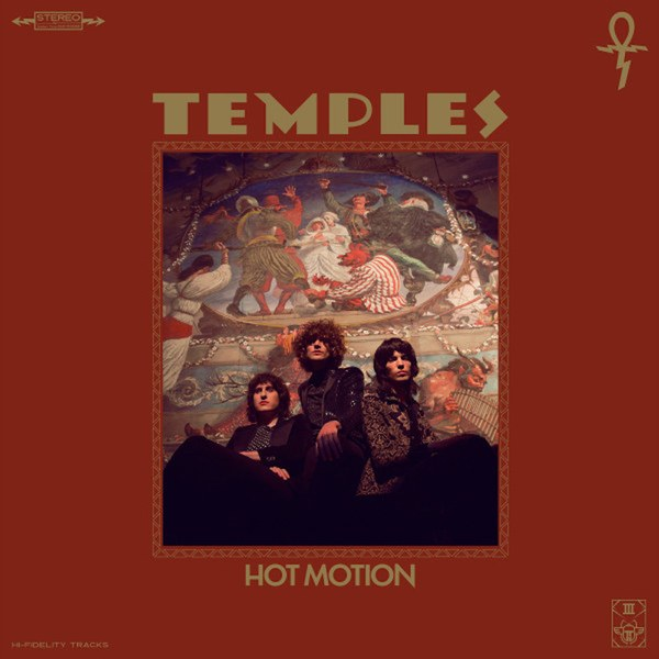 Temples – Hot Motion (ATO Records)